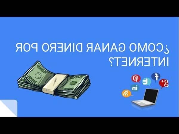 como ganar dinero en internet de verdad